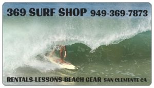 369 SURF SHOP SAN CLEMENTE LOCALS & TOURIST FRIENDLY 949-369-7873